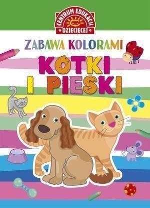 Zabawa Kolorami Kotki I Pieski Książki Dla Dzieci I Młodzieży