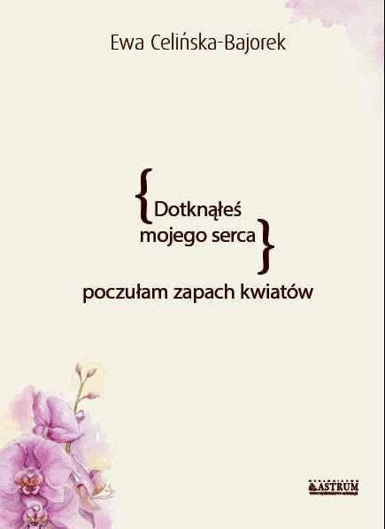 Dotknąłeś Mojego Serca Poczułam Zapach Kwiatów