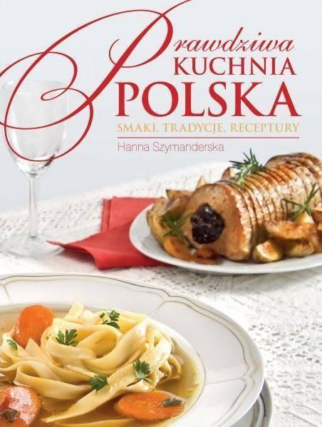 Prawdziwa Kuchnia Polska Wersja Polska Rea